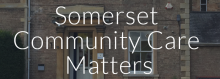 Trustee to join Somerset Community Care Matters